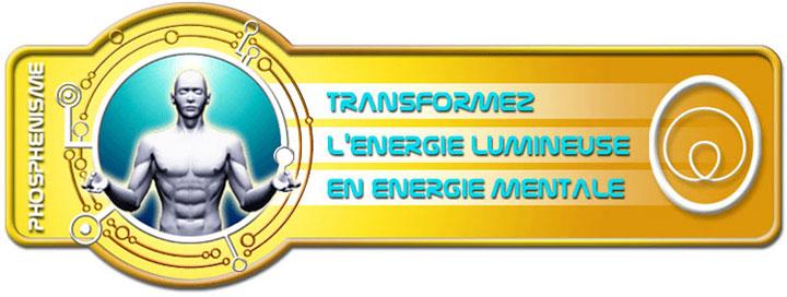 Le Phosphénisme c'est apprendre à transformer l'énergie lumineuse en énergie mentale.