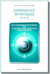 Les expériences initiatiques volume 3